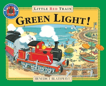 The Little Red Train: Green Light ebook by Benedict Blathwayt