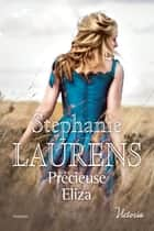 Précieuse Eliza ebook by Stephanie Laurens