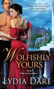 Wolfishly Yours ebook by Lydia Dare