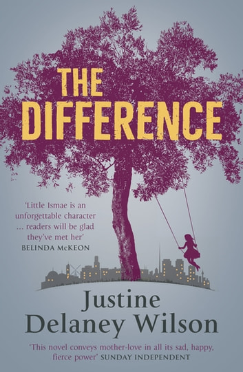 The Difference ebook by Justine Delaney Wilson