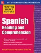 Practice Makes Perfect Spanish Reading and Comprehension ebook by Myrna Bell Rochester, Deana Smalley
