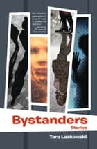 Bystanders ebook by Tara Laskowski