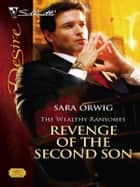 Revenge Of The Second Son ebook by Sara Orwig