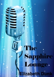 The Sapphire Lounge ebook by Elizabeth Dunk