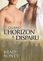 Quand l'horizon a disparu ebook by Black Jax, Brad Boney