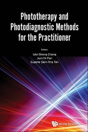 Phototherapy and Photodiagnostic Methods for the Practitioner ebook by Wei Sheng Chong, Jiun Yit Pan, Sern Ting Eugene Tan;;