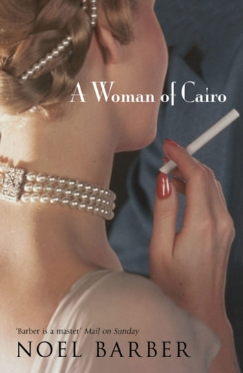 A Woman of Cairo ebook by Noel Barber