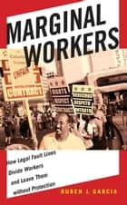 Marginal Workers ebook by Ruben J. Garcia