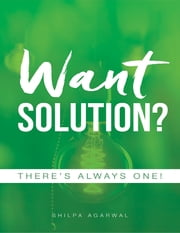 Want Solution ebook by Shilpa Agarwal