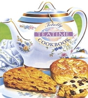 Totally Teatime Cookbook ebook by Helene Siegel,Karen Gillingham