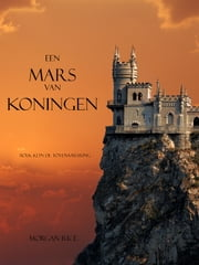 Een Mars Van Koningen ebook by Morgan Rice