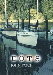 Dots ebook by John Patch