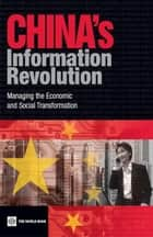 China's Information Revolution: Managing The Economic And Social Transformation ebook by Qiang Christine Zhen-Wei