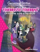 Un vampire sans sang-froid ebook by Geronimo Stilton, Jean-Claude Béhar