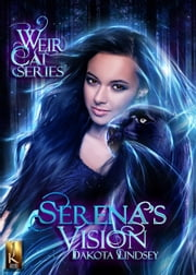 Serena's Vision ebook by Dakota Lindsey