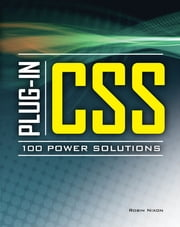 Plug-In CSS 100 Power Solutions ebook by Robin Nixon
