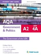 AQA A2 Government & Politics Student Unit Guide New Edition: Unit 4A The Government of the USA ebook by Colleen Harris