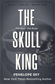 The Skull King - Skull, #1 ebook by Penelope Sky