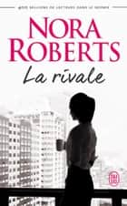 La rivale ebook by Nora Roberts