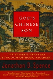 God's Chinese Son: The Taiping Heavenly Kingdom of Hong Xiuquan ebook by Jonathan D. Spence
