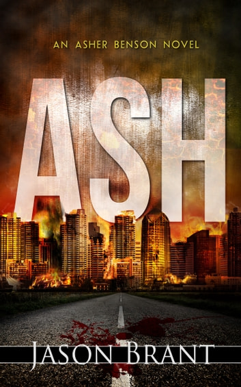 Ash (Asher Benson #1) ebook by Jason Brant