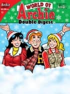 World of Archie Double Digest #12 ebook by Script: George Gladir, Mike Pellowski; Art: Stan Goldberg, Randy Elliott,...