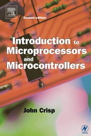 Introduction to Microprocessors and Microcontrollers ebook by Crisp, John