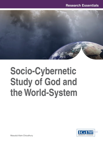 Socio-Cybernetic Study of God and the World-System ebook by Masudul Alam Choudhury