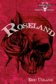 Roseland - The Complete First Series ebook by Eric Ugland