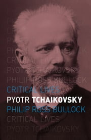 Pyotr Tchaikovsky ebook by Philip Ross Bullock