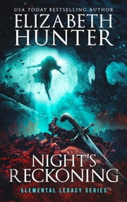Night's Reckoning: An Elemental Legacy Novel ebook by Elizabeth Hunter
