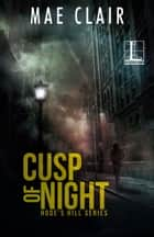 Cusp of Night ebook by Mae Clair