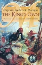 The King's Own ebook by Captain Frederick Marryat