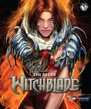 Art of Witchblade ebook by Marc Silvestri, Mike Choi, Michael Turner, Adam Hughes, Adriana Melo