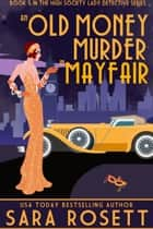 An Old Money Murder in Mayfair ebook by Sara Rosett