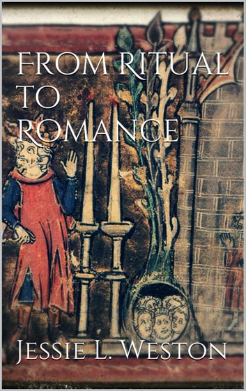 From Ritual to Romance ebook by Jessie L. Weston