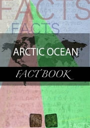 Arctic Ocean Fact Book ebook by kartindo.com