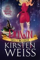 Down - A Doyle Witch Cozy Mystery ebook by Kirsten Weiss