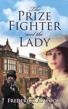 The Prize Fighter and the Lady ebook by Frederick Atwood