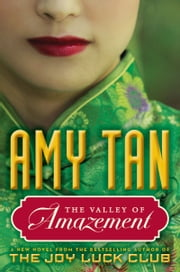 The Valley of Amazement ebook by Amy Tan