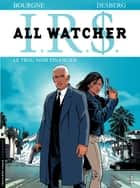 All Watcher - tome 7 - Le trou noir financier ebook by Stephen Desberg, Bourgne