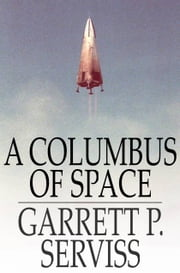 A Columbus of Space ebook by Garrett P. Serviss