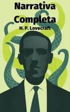 Narrativa Completa ebook by H. P. Lovecraft