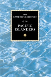 The Cambridge History of the Pacific Islanders ebook by Donald Denoon,Malama Meleisea,Stewart Firth,Jocelyn Linnekin,Karen Nero