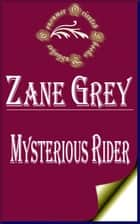 Mysterious Rider ebook by Zane Grey