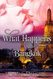 What Happens In Bangkok ebook by Daryl Devore