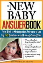 The New Baby Answer Book ebook by Robin Goldstein, Ph.D.,Janet Gallant