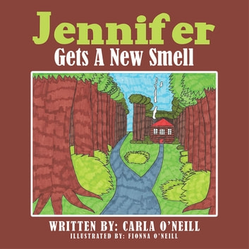 Jennifer Gets a New Smell ebook by Carla O'Neill