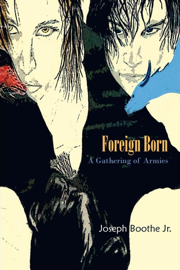 Foreign Born - A Gathering of Armies ebook by Joseph Boothe Jr.