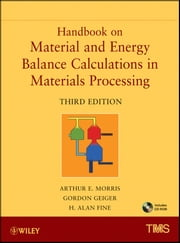 Handbook on Material and Energy Balance Calculations in Material Processing ebook by Arthur E. Morris,Gordon Geiger,H. Alan Fine